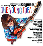 The Young Idea: A Pop Tribute to Anthony Meynell and Squire
