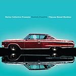 Bostich + Fussible: Tijuana Sound Machine
