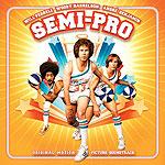 Semi-Pro: Original Motion Picture Soundtrack